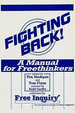 FIGHTING BACK A MANUAL FOR FREETHINKERS TIM MADIGAN