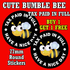 CUTE BEE - TAX PAID IN FULL - FUN CAR STICKER - REPLACE OLD TAX DISC + 1 FREE