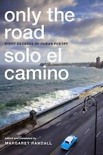 Only the Road / Solo el Camino: Eight Decades of Cuban Poetry, , New Book