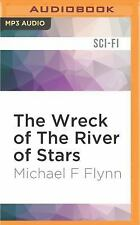 The Wreck of the River of Stars by Michael F. Flynn (2016, MP3 CD, Unabridged)