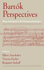 Bartók Perspectives : Man, Composer, and Ethnomusicologist (2000, Hardcover)