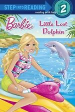Step into Reading: Little Lost Dolphin (Barbie) by Random House (2014,...