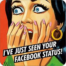 I've Just Seen Your Facebook Status drinks mat / coaster    (dm)