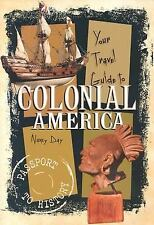 Your Travel Guide to Colonial America (Passport to History), Nancy Day, Acceptab