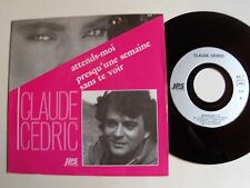 """CLAUDE CEDRIC : Attends-moi (Claude Vallois - J-P Savelli) 7"""" 45T French JPS 713"""