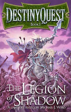DestinyQuest: The Legion of Shadow (Destiny Quest 1), Michael J. Ward Very Good