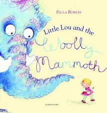 Little Lou and the Woolly Mammoth Bowles, Paula New Book