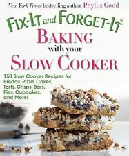 Fix-It and Forget-It Baking with Your Slow Cooker: 150 Slow Cooker Recipes...