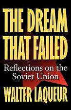The Dream That Failed : Reflections on the Soviet Union by Walter Laqueur...
