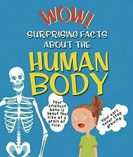 Wow! Surprising Facts About the Human Body Wow! I Didn't Know That