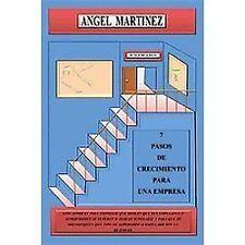 7 Pasos de Crecimiento para una Empresa by Angel Martinez (2012, Paperback)