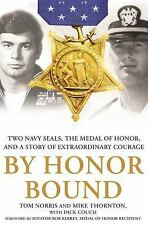 By Honor Bound : Two Navy SEALs, the Medal of Honor, and a Story of...