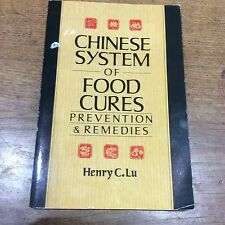 Chinese System of Food Cures Prevention & Remedies by Henry C Lu Diet Yin Yang