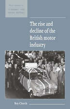 The Rise and Decline of the British Motor Industry (New Studies in-ExLibrary