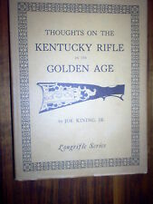 Thoughts on the Kentucky Rifle in it's Golden Age by Joe Kindig, Jr.