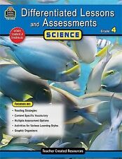 Differentiated Lessons and Assessments - Science, Grade 4 Teacher Resources