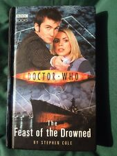 DOCTOR WHO: The Feast of the Drowned Hardbacked Book by Steve Cole