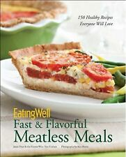 EatingWell Fast & Flavorful Meatless Meals: 150 Healthy Recipes Everyone Will L