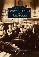 Images of America Ser.: Scotch Plains and Fanwood by Suzanne Bousquet and...