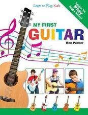 NEW - My First Guitar: Learn To Play: Kids by Parker, Ben