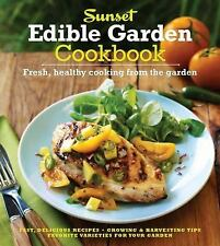 The Sunset Edible Garden Cookbook: Fresh, Healthy Cooking from the Garden *NEW*