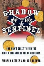 Shadow of the Sentinel : One Man's Quest to Find the Hidden Treasure of the...