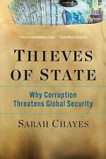 Thieves of State: Why Corruption Threatens Global Security, Chayes, Sarah, Accep