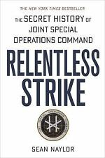Relentless Strike : The Secret History of Joint Special Operations Command by...