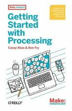 Getting Started with Processing by Casey Reas and Ben Fry (2010, Paperback)