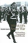 Himmler's Secret War: The Covert Peace Negotiations of Heinrich Himmler, Martin