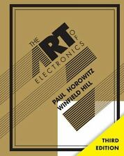 The Art of Electronics by Horowitz, Paul; Hill, Winfield