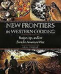 New Frontiers in Western Cooking 2001 by Patent, Greg PB BRAND NEW Free Shipping