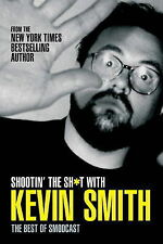 Shootin' the Sht with Kevin Smith: The Best of the SModcast, Kevin Smith