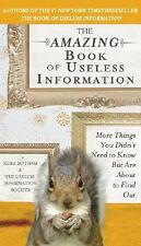 The Amazing Book of Useless Information: More Things You Didn't Need to Know...