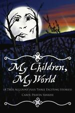My Children, My World : (a True Account Plus Three Exciting Stories) by Carol...