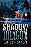 Shadow Dragon by Lance Horton (2012, Paperback)