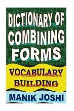 English Word Power: Dictionary of Combining Forms: Vocabulary Building by...