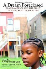 A Dream Foreclosed: Black America and the Fight for a Place to Call Ho-ExLibrary