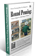 Round Penning First Steps to Starting/Breaking a Horse (OFFERED BY BOOK AUTHOR)