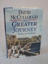 McCullough THE GREATER JOURNEY AMERICANS IN PARIS Simon & Schuster 2011 1st Ed.