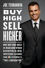 Buy High, Sell Higher : Why Buy-and-Hold Is Dead and Other Investing Lessons fro