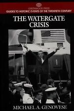 The Watergate Crisis (Greenwood Press Guides to Historic Events of the Twentieth