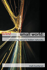 Small World: Uncovering Nature's Hidden Networks, Buchanan, Mark