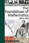 The Foundations of Mathematics: 1800 to 1900 (Pioneers in Mathematics)-ExLibrary