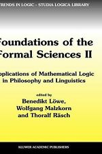 Trends in Logic Ser.: Foundations of the Formal Sciences II : Applications of...