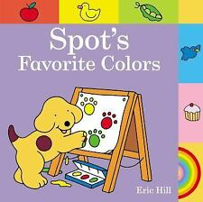 Spot: Spot's Favorite Colors by Eric Hill (2014, Board Book)