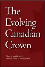 The Evolving Canadian Crown (QueenÂ's Policy Studies Series)