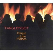 Tanglefoot - Dance Like Flames [New CD]