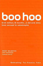 Boo Hoo: A dot.com Story from Concept to Catastrophe by Charles Drazin, Ernst...