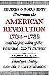 Sources and Documents Illustrating the American Revolution, 1764-1788: and the